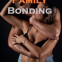 Forbidden Family Bonding